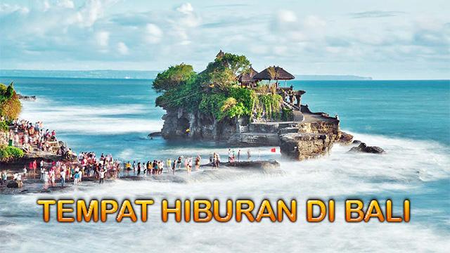 Tempat Hiburan Ketika di Bali